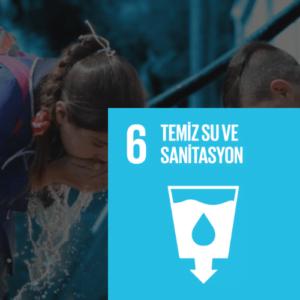 SDG 6 Sürdürülebilir Kalkınma Amacı 6 - Temiz Su ve Sanitasyon