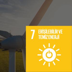 SDG 7 Sürdürülebilir Kalkınma Amacı 7 - Erişilebilir ve Temiz Enerji